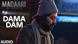 DAMA DAMA DAM Full Song (Audio) | Madaari | Irrfan Khan, Jimmy Shergill | T-Series