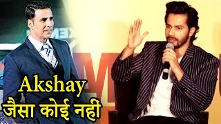 Akshay Kumar Has STRONG Mind In Bollywood : Varun Dhawan