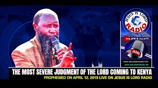 Prophecy Of The Most Severe Judgment Of The Lord Coming To Kenya - Prophet Dr. Owuor
