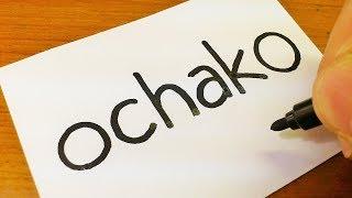 How to turn words OCHAKO(Boku no Hero Academia Ochaco Uraraka)into a Cartoon - How to funny draw