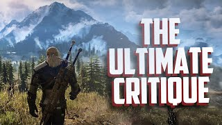 The Witcher 3 - The Ultimate Critique