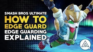Super Smash Bros Ultimate Workshop | How to Edge Guard - Edge Guarding Explained