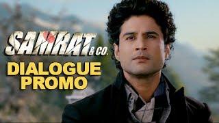 Jispar Sabse Zyada Shakh Ho | Dialogue Promo | Samrat & Co. | Rajeev Khandelwal