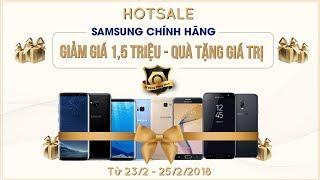 Hotsale Samsung chính hãng - giám giá tới 1,5 triệu