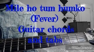 Mile ho tum humko guitar chords and tabs