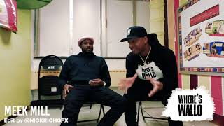 Where's Wallo: Meek Mill Talk Championships, Prison & More