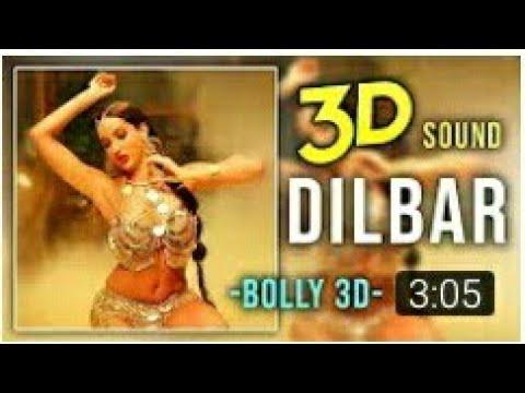dilbar 3d audio song download