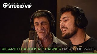 Backstage Vip - Ricardo Barbosa e Fagner - Barco de Papel