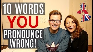 10 Words You Pronounce INCORRECTLY!