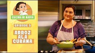 Cucina Ni Nadia: Arroz Ala Cubana | Episode 3