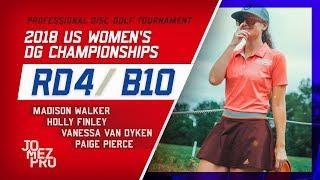 2018 US Women's DG Championships   Final Round, B10   Pierce, Walker, Finley, Van Dyken