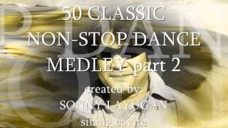 50 CLASSIC NON-STOP DANCE MEDLEY part 2