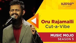 Oru Rajamalli - Cut-a-Vibe - Music Mojo Season 5 - Kappa TV