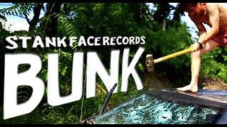 Stank Face Records - BUNK feat. The Palmer Squares [Official Video]