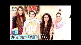 Good Morning Pakistan - Dr. Umme Raheel & Nadia Hussain - 8th June 2018 - ARY Digital Show