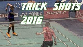 Top 10 Badminton Trick Shots of 2016 ** 2016年十大羽球的特技镜头