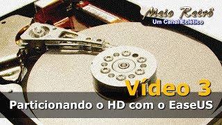 Vídeo 3: Particionando o HD com o EaseUS