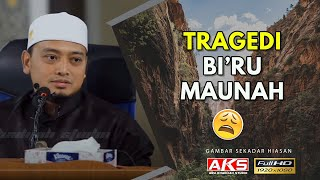 050 | Tragedi Bi'r Ma'unah | Ustaz Mohamad Wadi Annuar