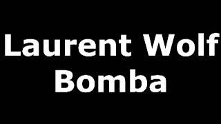 Laurent Wolf - Bomba
