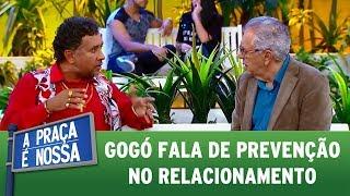 Gogó fala de prevenção no relacionamento | A Praça É Nossa (20/07/17)