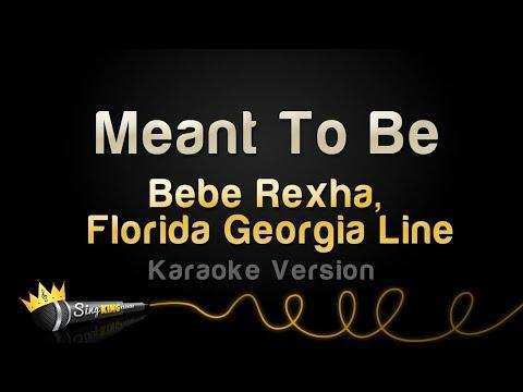 Bebe Rexha ft. Florida Georgia Line - Meant To Be (Karaoke Version)