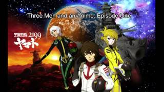 Three Men and an Anime - Episode One,