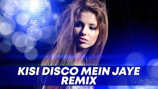images Kisi Disco Mein Jaaye Remix DJ Angel Promo