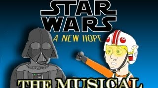 ♪ STAR WARS IV: A NEW HOPE THE MUSICAL - Animated Parody