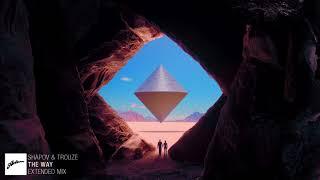 Shapov & Trouze - The Way (Extended Mix)