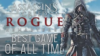 Assassin's Creed Rogue: Remastered | The Best Game of All Time
