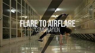 How to: FLARE TO AIRFLARE! Feat. Bboy Strech