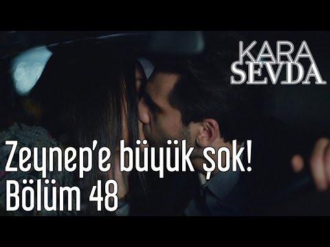 Kara Sevda 48. Bölüm - Zeynep'e Büyük Şok!
