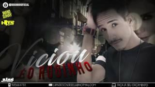 MC ROGINHO - VICIOU - MÚSICA NOVA 2017