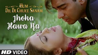 Jhoka Hawa Ka Full Song | Hum Dil De Chuke Sanam | Ajay Devgan, Aishwarya Rai