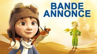 Le Petit Prince - Nouvelle Bande annonce [VF]