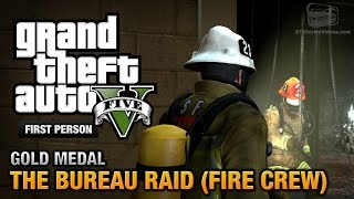 GTA 5 - Mission #67 - The Bureau Raid (Fire Crew) [First Person Gold Medal Guide - PS4]