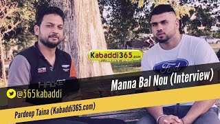 Manna Bal Nou (Kabaddi Player) Interview By Kabaddi365.com