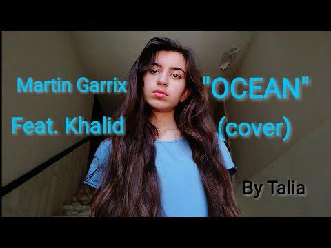 Martin Garrix feat. Khalid - Ocean | COVER by Talia