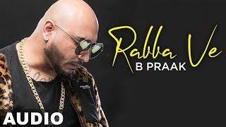 Rabba Ve (Full Audio) | B Praak | Jaani | High End Yaariyan | Pankaj Batra | New Songs 2019