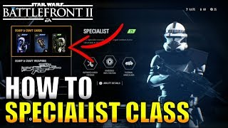HOW TO NOT SUCK AS THE SPECIALIST CLASS - Star Wars Battlefront 2 Classes