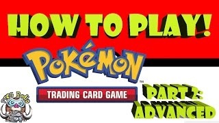 How to Play the Pokémon Trading Card Game (2/2) - Advanced Strategies!