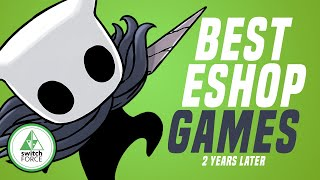 Nintendo's Best Switch eShop Games.... WE LOVE!  2 Years Later