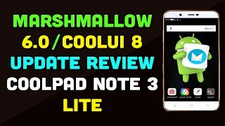 Coolpad Note 3 Lite Marshmallow 6.0 CoolUi 8 Update Review Detailed  [ Hindi-हिन्दी ]