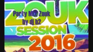 Party Mix Zouk 2016 by dj b2