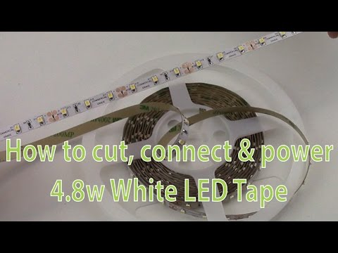LED Strip Lights - How to cut, connect & power 4.8w White LED Tape
