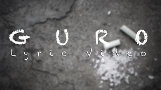 Guro | Lyric Video | (c) Agsunta | #AgsuntaOriginals