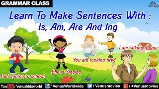 Is, Am, Are + Ing - English Grammar for Kids