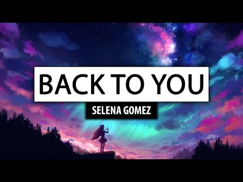 Download Selena Gomez ‒ Back To You [Lyrics] 🎤 free