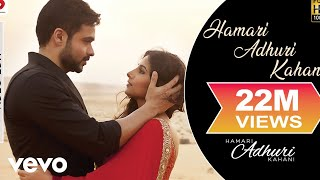 Hamari Adhuri Kahani  Title Song  Emraan Hashmi  Vidya Balan  Arijit