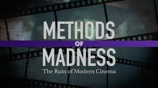 Filmmaking Methods That Are Ruining Movies - Methods of Madness